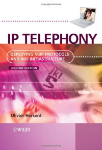 ip-telephony-deploying-voip-protocols-and-ims-infrastructure