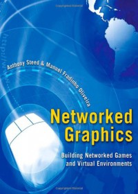 networked-graphics-building-networked-games-and-virtual-environments