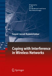 coping-with-interference-in-wireless-networks-signals-and-communication-technology