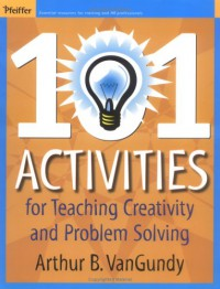 101-activities-for-teaching-creativity-and-problem-solving