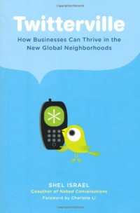 twitterville-how-businesses-can-thrive-in-the-new-global-neighborhoods