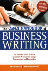 the-ama-handbook-of-business-writing-the-ultimate-guide-to-style-grammar-punctuation-usage-construction-and-formatting