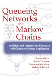 queueing-networks-and-markov-chains-modeling-and-performance-evaluation-with-computer-science-applications