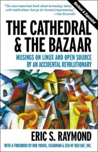 the-cathedral-the-bazaar-musings-on-linux-and-open-source-by-an-accidental-revolutionary