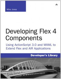 developing-flex-4-components-using-actionscript-mxml-to-extend-flex-and-air-applications