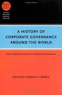a-history-of-corporate-governance-around-the-world-family-business-groups-to-professional-managers