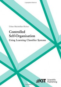 controlled-self-organisation-using-learning-classifier-systems