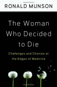 the-woman-who-decided-to-die-challenges-and-choices-at-the-edges-of-medicine