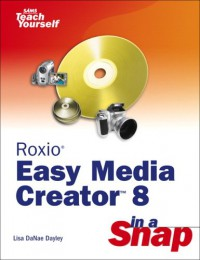 roxio-easy-media-creator-8-in-a-snap-sams-teach-yourself