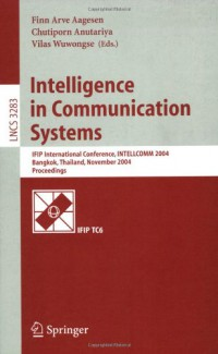intelligence-in-communication-systems-ifip-international-conference-intellcomm-2004