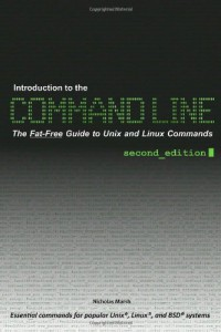 introduction-to-the-command-line-second-edition-the-fat-free-guide-to-unix-and-linux-commands