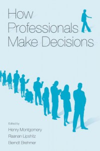 how-professionals-make-decisions-expertise-research-and-applications