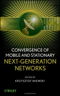 convergence-of-mobile-and-stationary-next-generation-networks