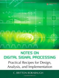 notes-on-digital-signal-processing-practical-recipes-for-design-analysis-and-implementation