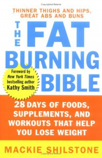 the-fat-burning-bible-28-days-of-foods-supplements-and-workouts-that-help-you-lose-weight