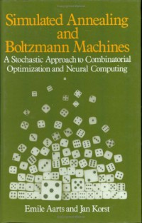 simulated-annealing-and-boltzmann-machines-a-stochastic-approach-to-combinatorial-optimization-and-neural-computing