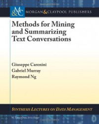 methods-for-mining-and-summarizing-text-conversations-synthesis-lecture-on-data-management