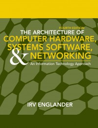 the-architecture-of-computer-hardware-systems-software-networking-an-information-technology-approach