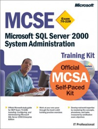 mcse-training-kit-exam-70-228-microsoft-sql-server-2000-system-administration