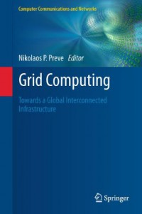 grid-computing-towards-a-global-interconnected-infrastructure-computer-communications-and-networks