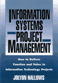 information-systems-project-management-how-to-deliver-function-and-value-in-information-technology-projects