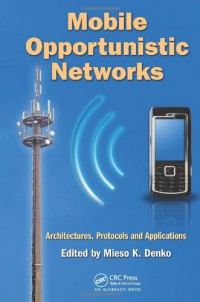 mobile-opportunistic-networks-architectures-protocols-and-applications