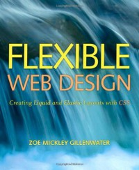 flexible-web-design-creating-liquid-and-elastic-layouts-with-css