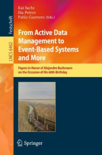 from-active-data-management-to-event-based-systems-and-more-papers-in-honor-of-alejandro-buchmann-on-the-occasion-of-his-60th-birthday