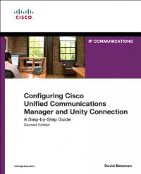 configuring-cisco-unified-communications-manager-and-unity-connection-a-step-by-step-guide-2nd-edition