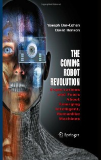 the-coming-robot-revolution-expectations-and-fears-about-emerging-intelligent-humanlike-machines