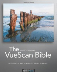 the-vuescan-bible-everything-you-need-to-know-for-perfect-scanning-english-and-english-edition
