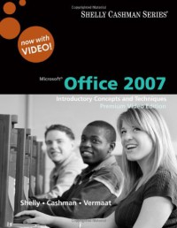 microsoft-office-2007-introductory-concepts-and-techniques-premium-video-edition-shelly-cashman