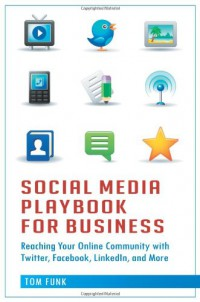 social-media-playbook-for-business-reaching-your-online-community-with-twitter-facebook-linkedin-and-more