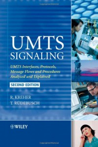 umts-signaling-umts-interfaces-protocols-message-flows-and-procedures-analyzed-and-explained