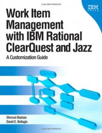 work-item-management-with-ibm-rational-clearquest-and-jazz-a-customization-guide