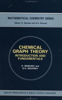 chemical-graph-theory-introduction-and-fundamentals-mathematical-chemistry-vol-1