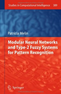 modular-neural-networks-and-type-2-fuzzy-systems-for-pattern-recognition-studies-in-computational-intelligence