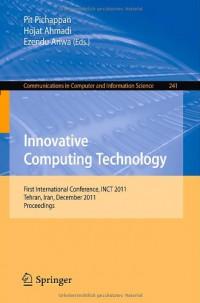 innovative-computing-technology-first-international-conference-inct-2011-tehran-iran