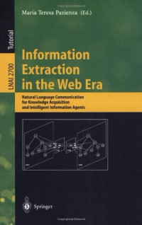 information-extraction-in-the-web-era-natural-language-communication-for-knowledge-acquisition-and-intelligent-information-agents