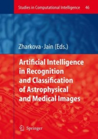artificial-intelligence-in-recognition-and-classification-of-astrophysical-and-medical-images-studies-in-computational-intelligence