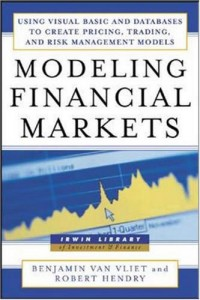 modeling-financial-markets-using-visual-basic-net-and-databases-to-create-pricing-trading-and-risk-management-models