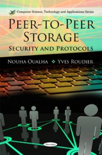 peer-to-peer-storage-security-and-protocols-computer-science-technology-and-applications