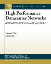 high-performance-datacenter-networks-architectures-algorithms-opportunities-synthesis-lectures-on-computer-architecture
