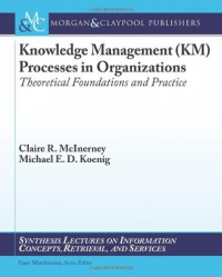 knowledge-management-km-processes-in-organizations-theoretical-foundations-and-practice