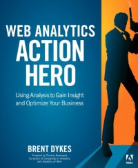web-analytics-action-hero-using-analysis-to-gain-insight-and-optimize-your-business
