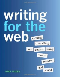 writing-for-the-web-creating-compelling-web-content-using-words-pictures-and-sound