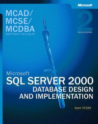 mcad-mcse-mcdba-self-paced-training-kit-microsoft-sql-server-2000-database-design-and-implementation-second-edition-exam-70-229