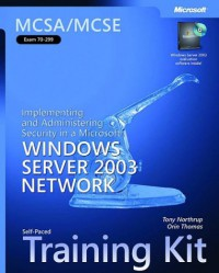 mcsa-mcse-self-paced-training-kit-exam-70-299-implementing-and-administering-security-in-a-microsoft-windows-server-2003-network