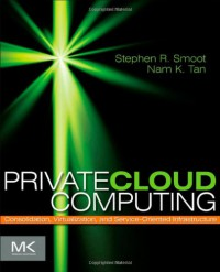 private-cloud-computing-consolidation-virtualization-and-service-oriented-infrastructure