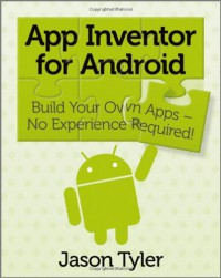 app-inventor-for-android-build-your-own-apps-no-experience-required